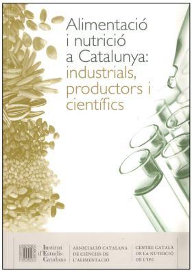 Alimentación y nutrición en Cataluña: industriales, productores y científicos